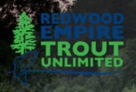 Trout Unlimited, Redwood Empire Chapter
