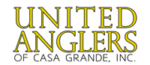 United Anglers of Casa Grande